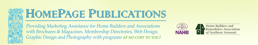 Providing Marketing Assistance for Home Builders and Associations with Brochures & Magazines, Membership Directories, Web Design, Graphic Design and Photography with programs AT NO COST TO YOU!